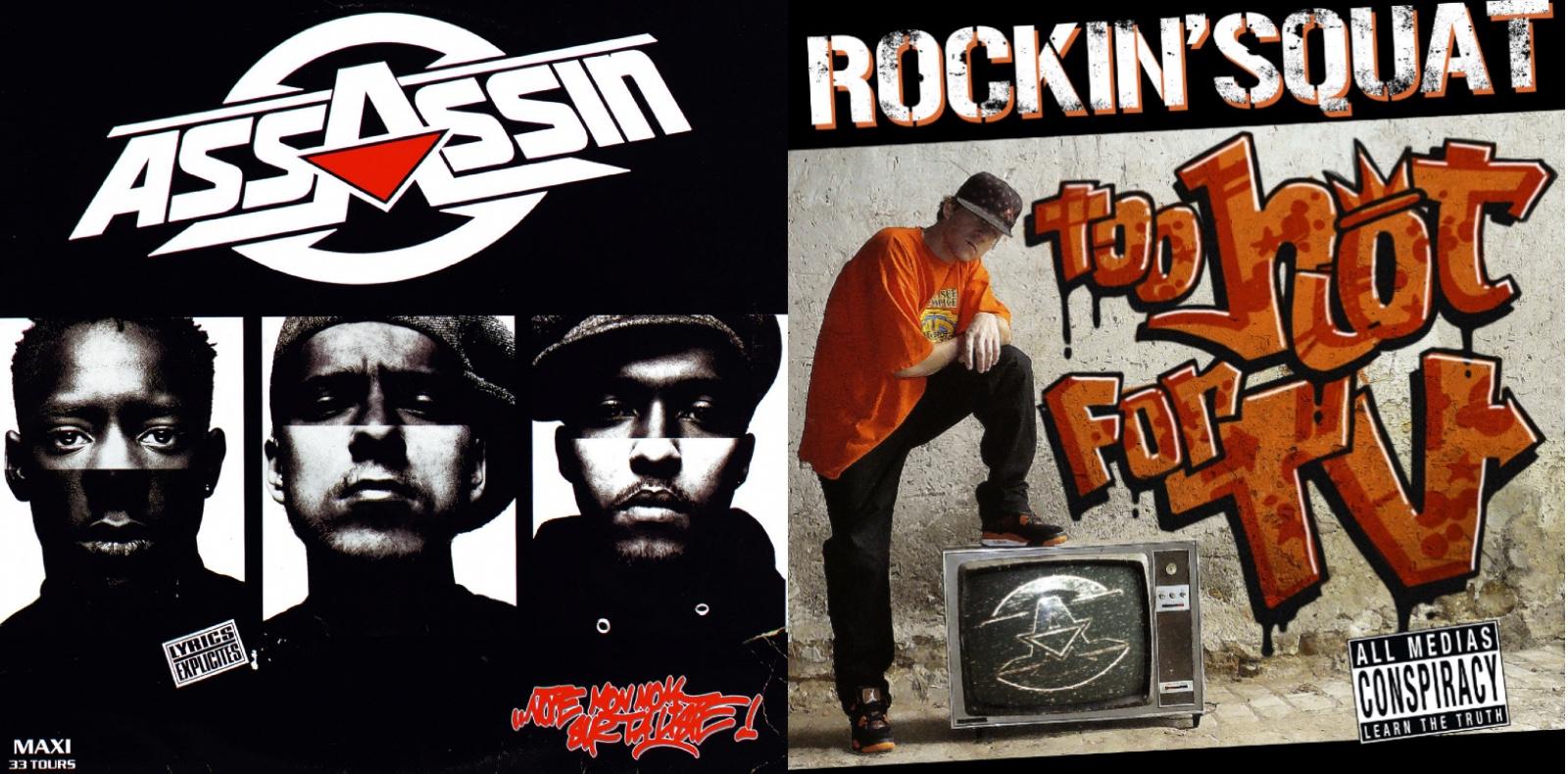 """""""Note mon nom sur ta liste"""" du groupe Assassin (1991) et  """"Too Hot for TV"""" de Rockin'Squat."""