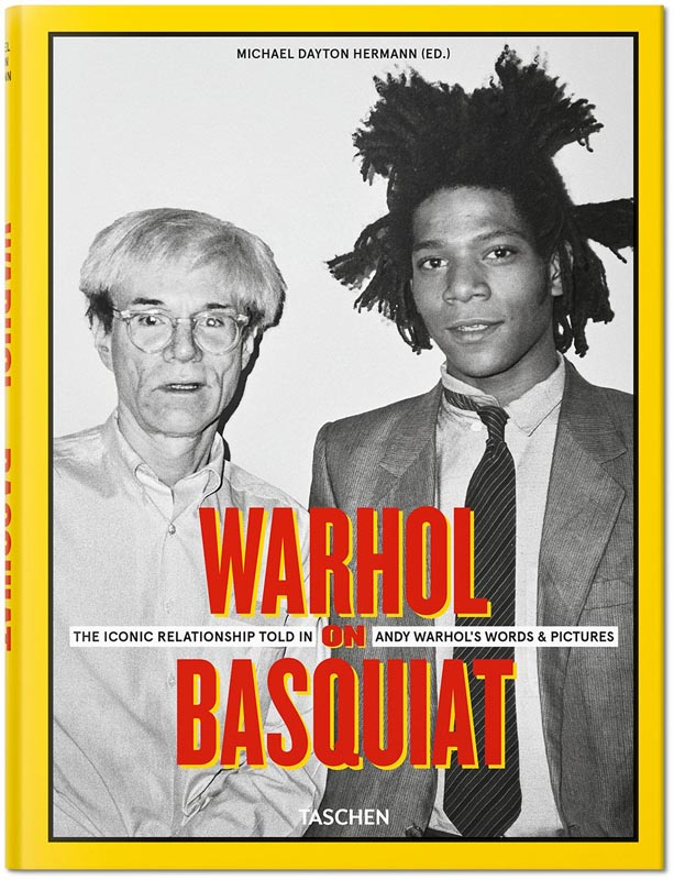 """Warhol on Basquiat. The Iconic Relationship Told in Andy Warhol's Words and Pictures"", éditions Taschen, 2019."