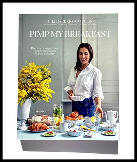 """""""Pimp my breakfast"""" ou l'art du petit déjeuner"""